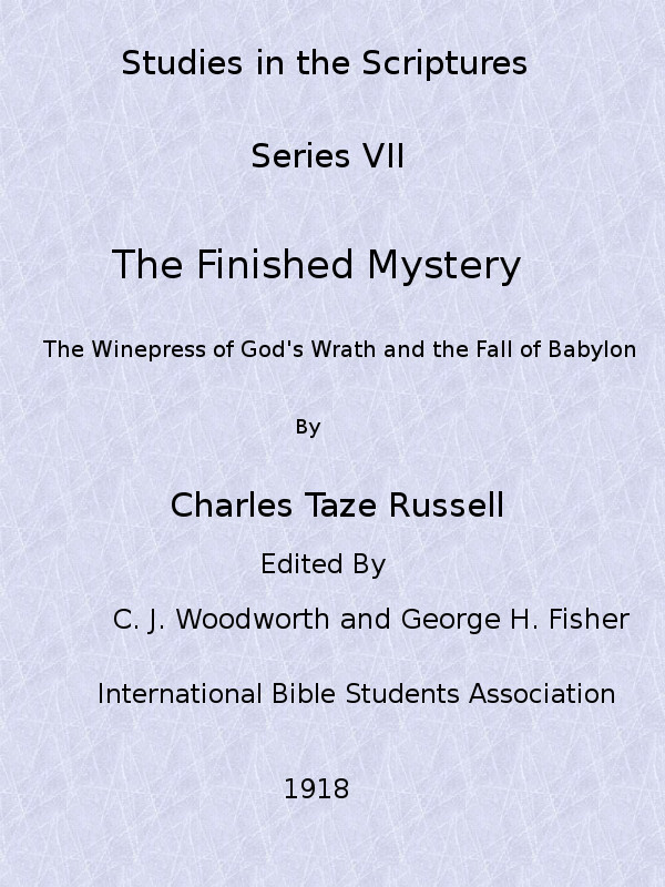 The Project Gutenberg Ebook Of The Finished Mystery By Charles Taze