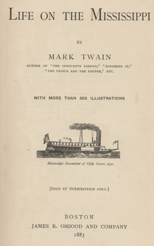an overview of the life on the mississippi by mark twain Hannibal was the town mark twain grew up in and  it was the lifeblood of american indian life and the starting point  for an overview from the mississippi,.